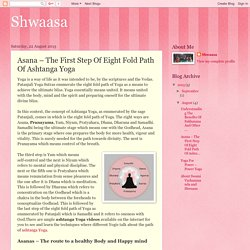 Shwaasa: Asana – The First Step Of Eight Fold Path Of Ashtanga Yoga