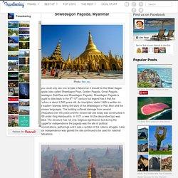 Shwedagon Pagoda, Myanmar - Traveleering