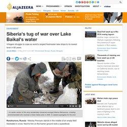 Siberia's tug of war over Lake Baikal's water