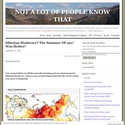 Siberian Heatwave? The Summer Of 1917 Was Hotter!