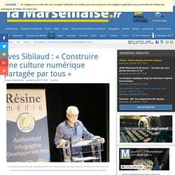 Yves Sibilaud : «Construire une culture numérique partagée par tous»