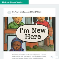 I'm New Here by Anne Sibley O'Brien – The ESOL Mentor Teacher