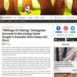 'Siblings Or Dating' Instagram Account Is Becoming Some People's Favorite New Game (67 Pics)
