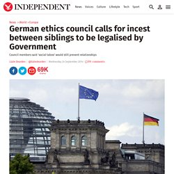 German ethics council calls for incest between siblings to be legalised by Government