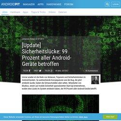 [Update] Sicherheitslücke: 99 Prozent aller Android-Geräte betroffen - AndroidPIT