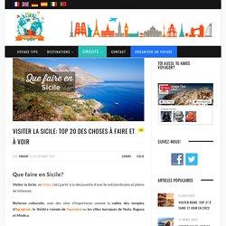 Que faire en Sicile: TOP 20 des lieux à visiter absolument
