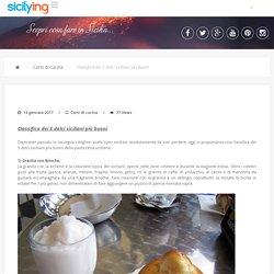 I 5 dolci siciliani più buoni:scopri la nostra classifica