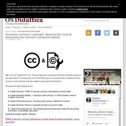 Sicurezza, privacy e copyright. Materiali dei corsi di formazione per docenti e animatori digitali