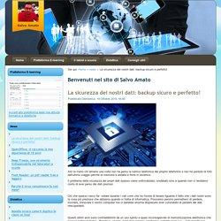 La sicurezza dei nostri dati: backup sicuro e perfetto!