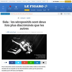Sida : les séropositifs sont deux fois plus discriminés que les autres