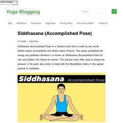Siddhasana (Accomplished Pose) - Yoga Blogging