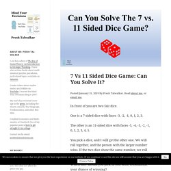 7 Vs 11 Sided Dice Game: Can You Solve It?
