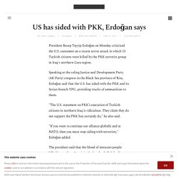 US has sided with PKK, Erdoğan says