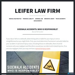 Sidewalk Accidents: Who is Responsible? – Leifer Law Firm