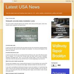 Latest USA News: Sidewalk concrete slabs installation costs