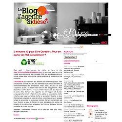 Sidièse Blog: 2 minutes 40 pour Dire Durable : Peut-on parler de RSE simplement ?