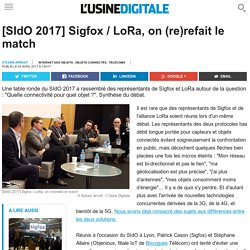 [SIdO 2017] Sigfox / LoRa, on (re)refait le match