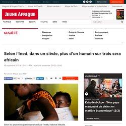 Selon l'Ined, dans un siècle, plus d'un humain sur trois sera africain