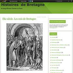 IXe siècle. Les rois de Bretagne - Le blog de Erwan Chartier-Le Floch