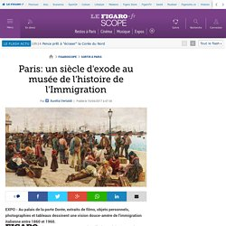 Figaroscope - 19/04/2017 - Paris: un siècle d'exode au musée del'histoire de l'Immigration