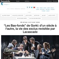 """""""Les Bas-fonds"""" de Gorki: d'un siècle à l'autre, la vie des exclus revisitée par Lacascade"""