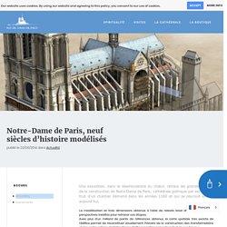 Notre-Dame de Paris, neuf siècles d'histoire modélisés