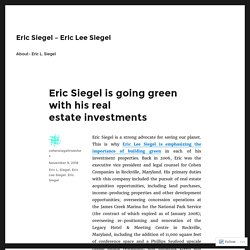 Eric Siegel is going green with his real estate investments – Eric Siegel – Eric Lee Siegel