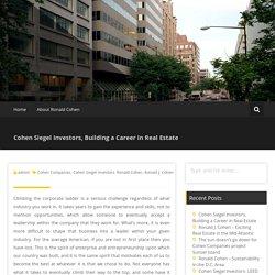 Cohen Siegel Investors, Building a Career in Real Estate