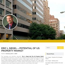 Eric L Siegel – Potential Of US Property Market