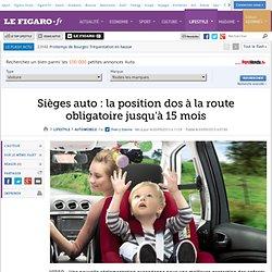 Sièges auto: la position dos à la route obligatoire jusqu'à 15 mois