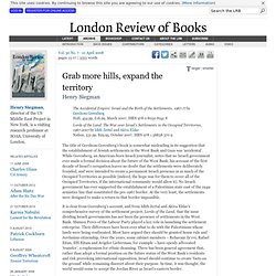 Henry Siegman reviews 'The Accidental Empire' by Gershom Gorenberg and 'Lords of the Land' by Idith Zertal and Akiva Eldar · LRB 10 April 2008