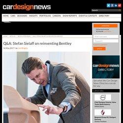 Q&A: Stefan Sielaff on reinventing Bentley - Car Design News