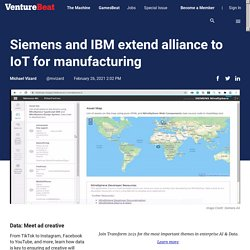 Siemens and IBM extend alliance to IoT for manufacturing