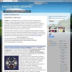 AMIGOS PARA SIEMPRE: GEOMETRÍA - FRACTALES
