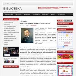 95. rocznica śmierci Henryka Sienkiewicza ~ BIBLIOTEKA