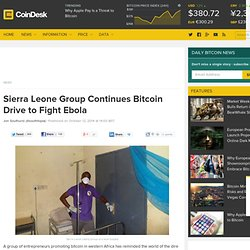 Sierra Leone Group Continues Bitcoin Drive to Fight Ebola