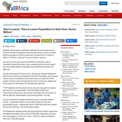 Sierra Leone: 'Sierra Leone Population Is Now Over Seven Million'