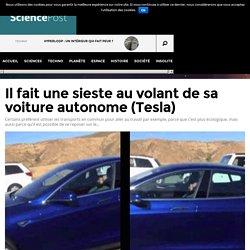 Il fait une sieste au volant de sa voiture autonome (Tesla)