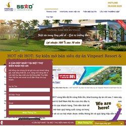 HOT rất HOT: Sự kiện mở bán siêu dự án Vinpearl Resort & Golf Nam Hội An - Biệt Thự Biển Nam Hội An Vingroup