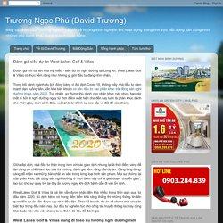 Đánh giá siêu dự án West Lakes Golf & Villas