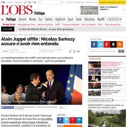Alain Juppé sifflé : Nicolas Sarkozy assure n'avoir rien entendu - L'Obs