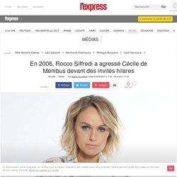En 2006, Rocco Siffredi a agressé Cécile de Ménibus devant des invités hilares