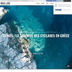 Sifnos : la sérénité des Cyclades en Grèce