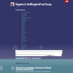 Sigalon's HuffingtonPost Soup
