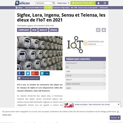 Sigfox, Lora, Ingenu, Sensu et Telensa, les dieux de l'IoT en 2021
