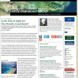 Is the End in Sight for The World's Coral Reefs? by J.E.N. Veron: Yale Environment 360