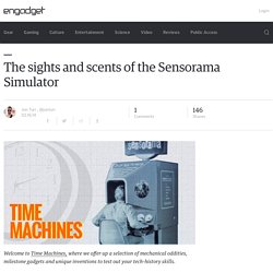 The sights and scents of the Sensorama Simulator