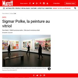 Expo - Sigmar Polke, la peinture au vitriol