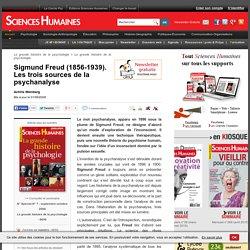 Sigmund Freud (1856-1939). Les trois sources de la psychanalyse