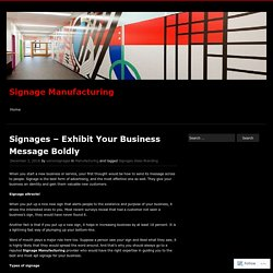Signages - Exhibit Your Business Message Boldly